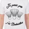 T-Shirt Je peux pas j'ai badminton Cadeau68