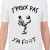 T-shirt J'peux pas j'ai foot Cadeau68